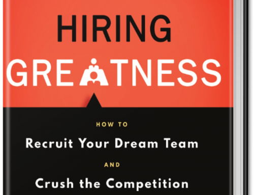 Hiring Greatness: The Behind the Scenes Guide to Executive Recruiting
