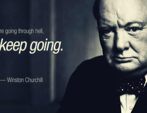 If you're going through Hell – keep going!
